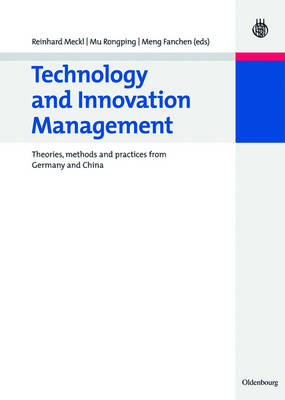 Technology and Innovation Management: Theories, Methods and Practices from Germany and China