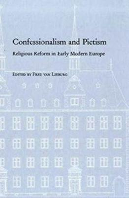 Confessionalism and Pietism: Religious Reform in Early Modern Europe