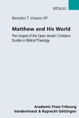 Matthew and His World: The Gospel of the Open Jewish Christians Studies in Biblical Theology