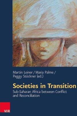 Societies in Transition: Sub-Saharan Africa Between Conflict and Reconciliation