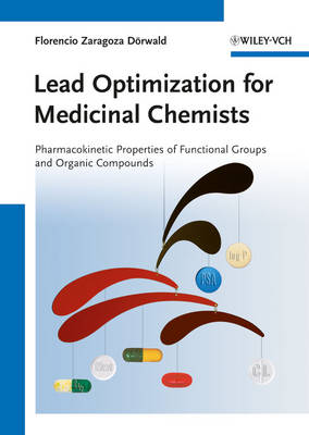 Lead Optimization for Medicinal Chemists: Pharmacokinetic Properties of Functional Groups and Organic Compounds