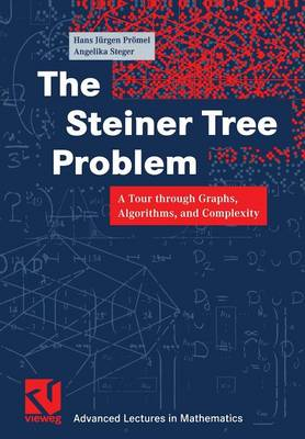 The Steiner Tree Problem: A Tour Through Graphs, Algorithms, and Complexity