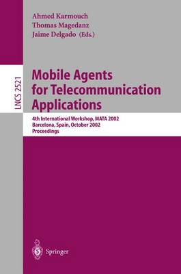 Mobile Agents for Telecommunication Applications: 4th International Workshop, MATA 2002 Barcelona, Spain, October 23-24, 2002, Proceedings