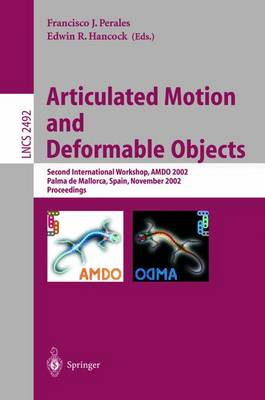 Articulated Motion and Deformable Objects: Second International Workshop, AMDO 2002, Palma de Mallorca, Spain, November 21-23, 2002, Proceedings
