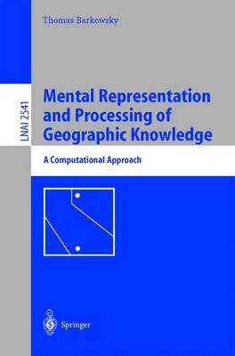 Mental Representation and Processing of Geographic Knowledge: A Computational Approach