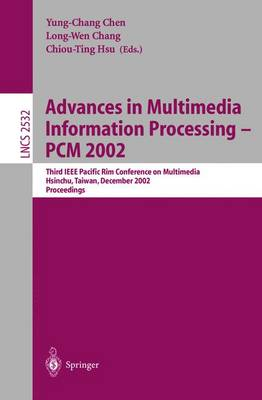 Advances in Multimedia Information Processing - PCM 2002: Third IEEE Pacific Rim Conference on Multimedia Hsinchu, Taiwan, December 16-18, 2002 Proceedings