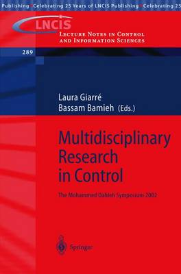Multidisciplinary Research in Control: The Mohammed Dahleh Symposium 2002
