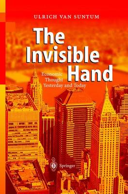 The Invisible Hand: Economic Thought Yesterday and Today