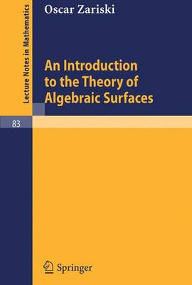 An Introduction to the Theory of Algebraic Surfaces