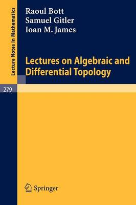 Lectures on Algebraic and Differential Topology: Delivered at the 2. ELAM