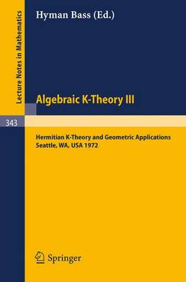 Algebraic K-Theory III. Proceedings of the Conference Held at the Seattle Research Center of Battelle Memorial Institute, August 28 - September 8, 1972: Hermitian K-Theory and Geometric Applications