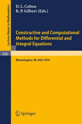 Constructive and Computational Methods for Differential and Integral Equations: Symposium, Indiana University, February 17-20, 1974