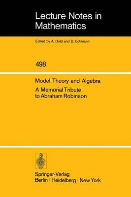 Model Theory and Algebra: A Memorial Tribute to Abraham Robinson