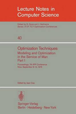 Optimization Techniques. Modeling and Optimization in the Service of Man: Proceedings, 7th IFIP Conference, Nice, Sept. 8-12, 1975: Pt. 1