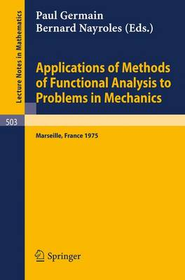 Applications of Methods of Functional Analysis to Problems in Mechanics: Joint Symposium Iutam/Imu Held in Marseille, Sept. 1-6, 1975