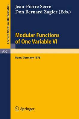 Modular Functions of One Variable VI: Proceedings International Conference, University of Bonn, Sonderforschungsbereich Theoretische Mathematik, July 2-14, 1976: No. VI