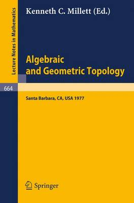 Algebraic and Geometric Topology: Proceedings of a Symposium held at Santa Barbara in honor of Raymond L. Wilder, July 25 - 29, 1977