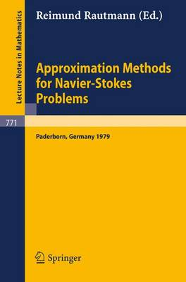 Approximation Methods for Navier-Stokes Problems: Proceedings of the Symposium Held by the International Union of Theoretical and Applied Mechanics (IUTAM) at the University of Paderborn, Germany, September 9-15, 1979