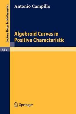 Algebroid Curves in Positive Characteristics
