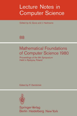 Mathematical Foundations of Computer Science 1980: 9th Symposium Held in Rydzyna, Poland, September 1-5, 1980. Proceedings