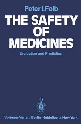 The Safety of Medicines: Evaluation and Prediction