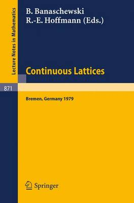 Continuous Lattices: Proceedings of the Conference on Topological and Categorical Aspects of Continuous Lattices (Workshop Iv) Held at the University of Bremen, Germany, November 9-11, 1979