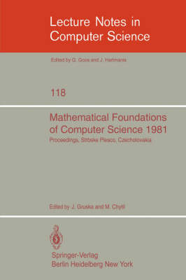 Mathematical Foundations of Computer Science 1981: 10th Symposium Strbske Pleso, Czechoslovakia, August 31- September 4, 1981. Proceedings