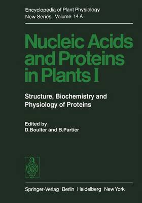 Nucleic Acids and Proteins in Plants I: Structure, Biochemistry, and Physiology of Proteins: Volume 14: Nucleic Acids and Proteins in Plants