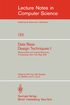 Data Base Design Techniques I: Requirements and Logical Structures. NYU Symposium, New York, May 1978