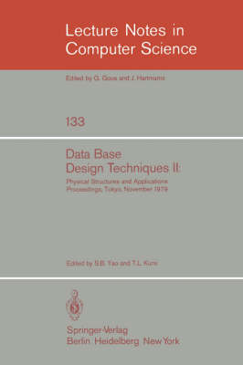 Data Base Design Techniques II: Physical Structures and Applications. Proceedings, Tokyo, November 1979