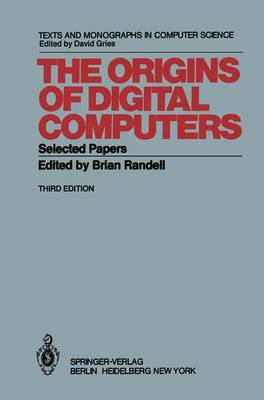 The Origins of Digital Computers: Selected Papers