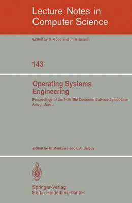 Operating Systems Engineering: Proceedings of the 14th IBM Computer Science Symposium Amagi, Japan, October 1980
