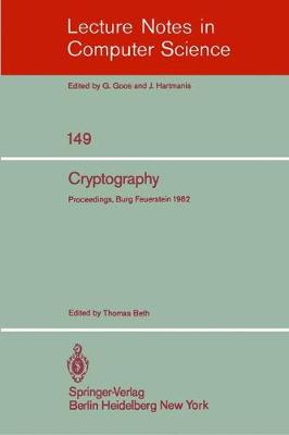 Cryptography: Proceedings of the Workshop on Cryptography, Burg Feuerstein, Germany, March 29 - April 2, 1982