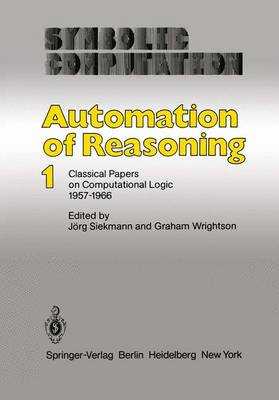 Automation of Reasoning: Classical Papers on Computational Logic 1957-1966: 1