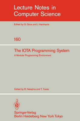 The IOTA Programming System: A Modular Programming Environment