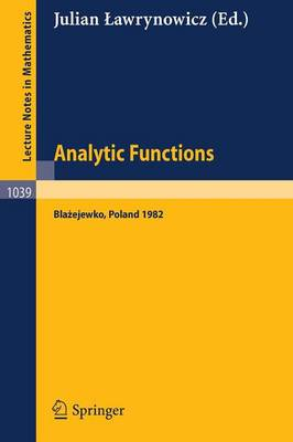 Analytic Functions Blazejewko 1982: Proceedings of a Conference Held in Blazejewko, Poland, August 19-27, 1982