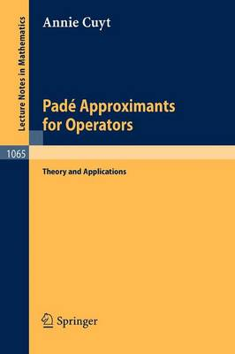 Pade Approximants for Operators: Theory and Applications