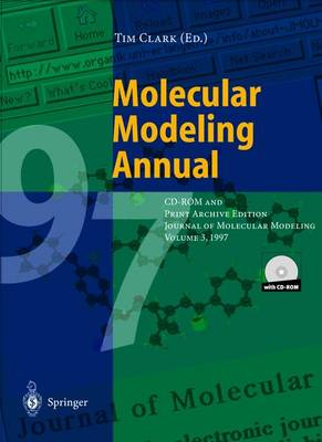 Molecular Modeling Annual: CD-Rom and Print Archive Edition: Journal of Molecular Modeling: 1997