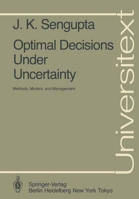 Optimal Decisions Under Uncertainty: Methods, Models, and Management