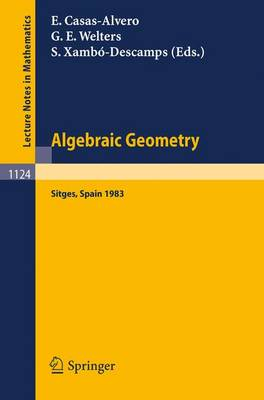Algebraic Geometry, Sitges (Barcelona) 1983: Proceedings of a Conference held in Sitges (Barcelona), Spain, October 5-12, 1983
