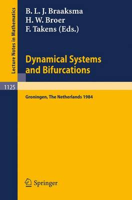 Dynamical Systems and Bifurcations: Proceedings of a Workshop Held in Groningen, The Netherlands, April 16-20, 1984