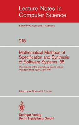 Mathematical Methods of Specification and Synthesis of Software Systems '85: Proceedings of the International Spring School Wendisch-Rietz, GDR, April 22-26, 1985