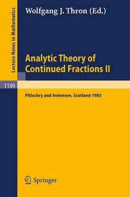 Analytic Theory of Continued Fractions II: Proceedings of a Seminar-Workshop held in Pitlochry and Aviemore, Scotland June 13 -29, 1985