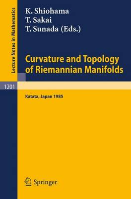 Curvature and Topology of Riemannian Manifolds: Proceedings of the 17th International Taniguchi Symposium held in Katata, Japan, August 26-31, 1985