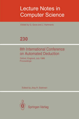 8th International Conference on Automated Deduction: Oxford, England, July 27- August 1, 1986. Proceedings
