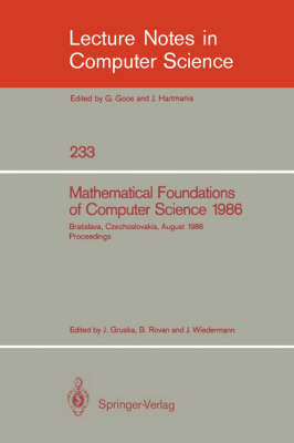 Mathematical Foundations of Computer Science 1986: 12th Symposium held at Bratislava, Czechoslovakia, August 25-29, 1986. Proceedings