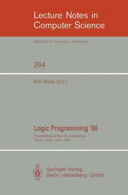 Logic Programming '86: Proceedings of the 5th Conference, Tokyo, Japan, June 23-26, 1986