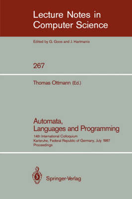 Automata, Languages and Programming: 14th International Colloquium, Karlsruhe, Federal Republic of Germany, July 13-17, 1987. Proceedings
