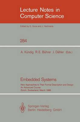 Embedded Systems: New Approaches to Their Formal Description and Design. An Advanced Course, Zurich, Switzerland, March 5-7, 1986