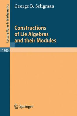 Constructions of Lie Algebras and their Modules